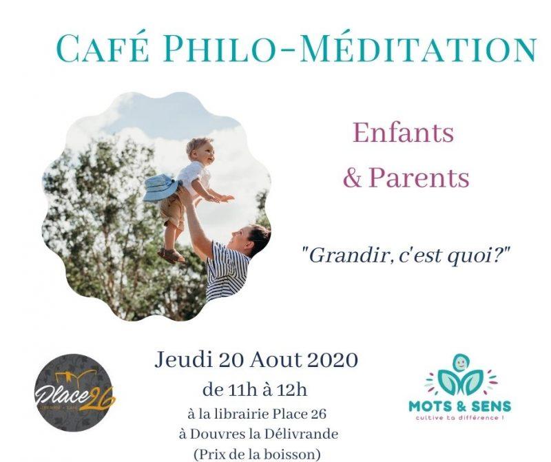 Cafe philo PLace 26 douvres la délivrandemots et sens thème grandir parent et enfant