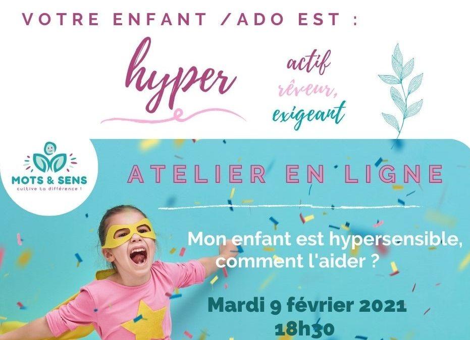 Mots et Sens : Atelier en ligne «Mon enfant est hypersensible, comment l'aider?»